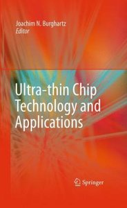 Ultra-thin Chip Technology and Applications