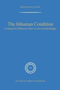 The Inhuman Condition