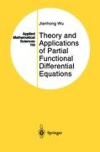 Theory and Applications of Partial Functional Differential Equat