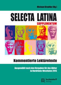 Selecta Latina - Supplementum - Kommentierte Lektüretexte