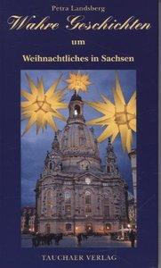 Wahre Geschichten um Weihnachtliches aus Sachsen