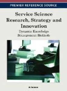 Service Science Research, Strategy and Innovation: Dynamic Knowl