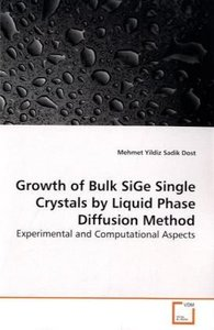 Growth of Bulk SiGe Single Crystals by Liquid Phase Diffusion Me