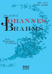 Johannes Brahms. Eine Biographie in vier Bänden. Band 1