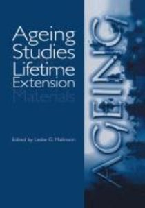 Ageing Studies and Lifetime Extension of Materials