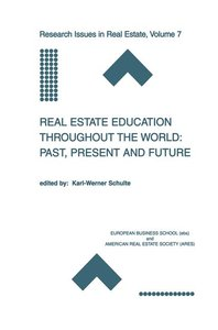 Real Estate Education Throughout the World: Past, Present and Fu