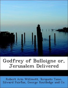 Godfrey of Bulloigne or, Jerusalem Delivered