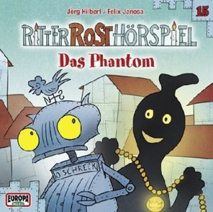 Ritter Rost Hörspiel 15. Das Phantom