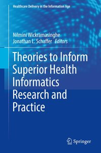 Theories to Inform Superior Health Informatics Research and Prac
