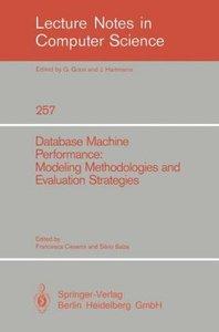 Database Machine Performance: Modeling Methodologies and Evaluat