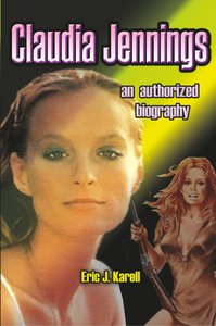 Claudia Jennings An Authorized Biography