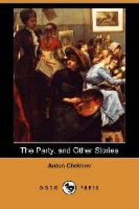 The Party, and Other Stories (Dodo Press)