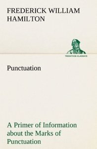 Punctuation A Primer of Information about the Marks of Punctuati