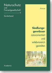 Siedlungsgewässer naturorientiert und erlebnisreich gestalten