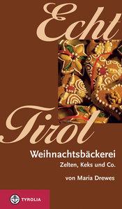 Echt Tirol. Weihnachtsbäckerei