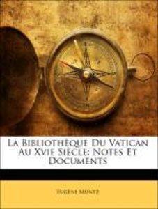 La Bibliothèque Du Vatican Au Xvie Siècle: Notes Et Documents