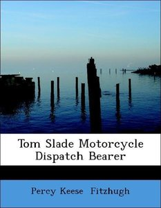 Tom Slade Motorcycle Dispatch Bearer