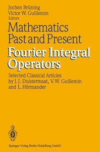 Mathematics Past and Present. Fourier Integral Operators