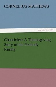 Chanticleer A Thanksgiving Story of the Peabody Family