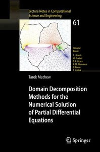Domain Decomposition Methods for the Numerical Solution of Parti