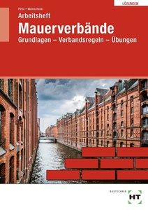 Mauerverbände · Grundlagen, Verbandsregeln, Übungen. Lösungen zu