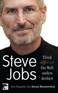 Steve Jobs. Think different - die Welt anders denken