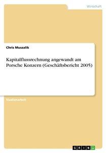 Kapitalflussrechnung angewandt am Porsche Konzern (Geschäftsberi