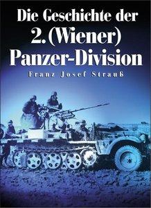 Die Geschichte der 2. (Wiener) Panzer-Division
