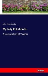 My lady Pokahontas