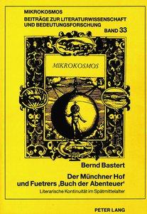 Der Münchner Hof und Fuetrers \'Buch der Abenteuer\'
