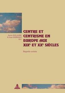 Centre et centrisme en Europe aux XIXe et XXe