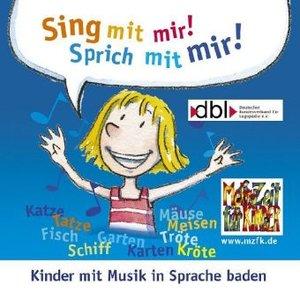 Sing mit mir - Sprich mit mir!