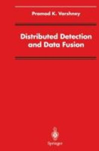 Distributed Detection and Data Fusion