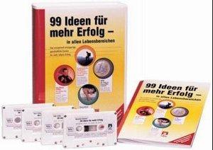 99 Ideen für mehr Erfolg - in allen Lebensbereichen. 4 Cassetten
