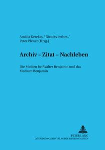 Archiv - Zitat - Nachleben