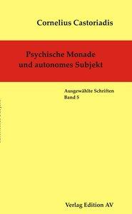 Psychische Monade und autonomes Subjekt
