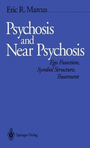 Psychosis and Near Psychosis