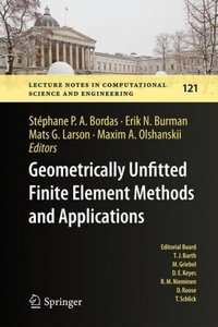 Geometrically Unfitted Finite Element Methods and Applications