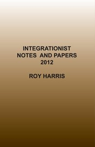 Integrationist Notes and Papers 2012