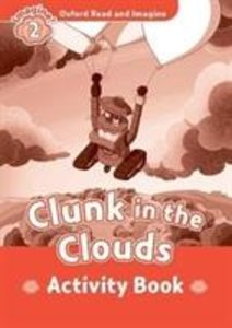Oxford Read and Imagine: Level 2. Clunk in the Clouds Activity B