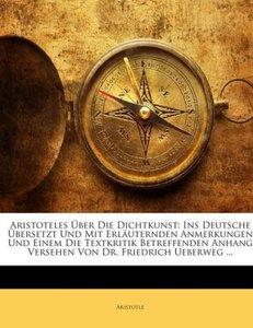 Aristoteles Über Die Dichtkunst: Ins Deutsche Übersetzt Und Mit