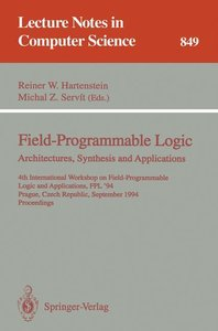 Field-Programmable Logic: Architectures, Synthesis and Applicati