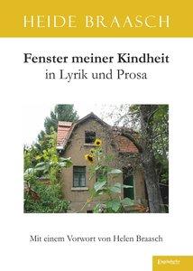 Fenster meiner Kindheit in Lyrik und Prosa