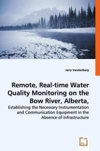 Remote, Real-time Water Quality Monitoring on the Bow River, Alb