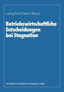 Betriebswirtschaftliche Entscheidungen bei Stagnation