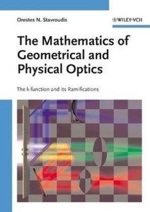 The Mathematics of Geometrical and Physical Optics