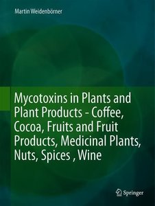 Mycotoxins in Plants and Plant Products - Coffee, Cocoa, Fruits