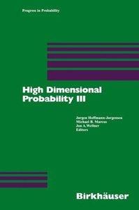 High Dimensional Probability III