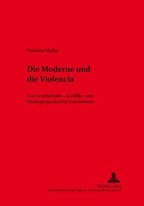 "Die Moderne und die \""Violencia\"""