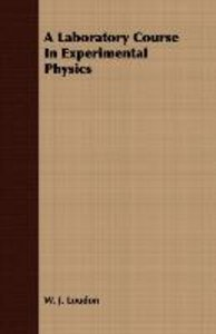 A Laboratory Course In Experimental Physics